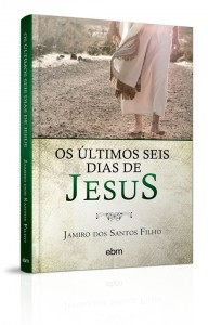 ultimos_seis_dias_de_jesus_capa_nova