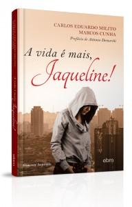 A vida é mais Jaqueline